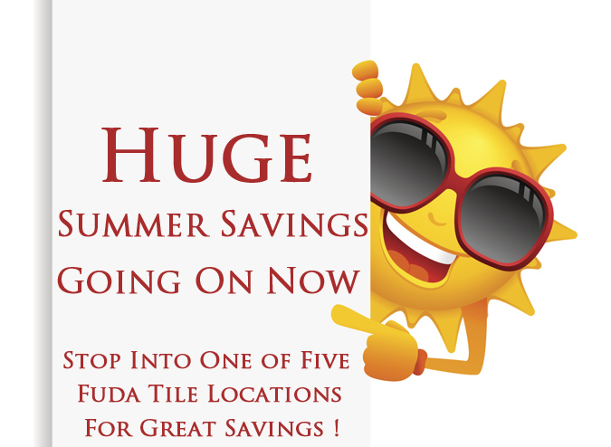Summer Savings at Fuda Tile